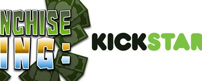 Kickstarter Franchise King